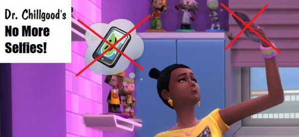 Mod The Sims: No More Selfies! by DrChillgood