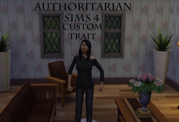Mod The Sims: The Authoritarian Custom Trait by DrkMightyena