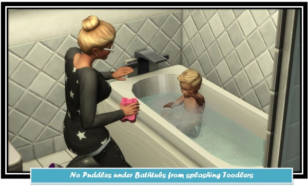 Mod The Sims: No Puddles under Bathtubs from splashing Toddlers by LittleMsSam