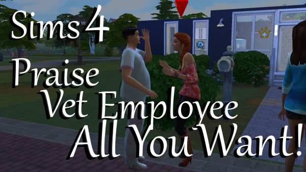 Mod The Sims: Praise Vet Employee All You Want! by PolarBearSims
