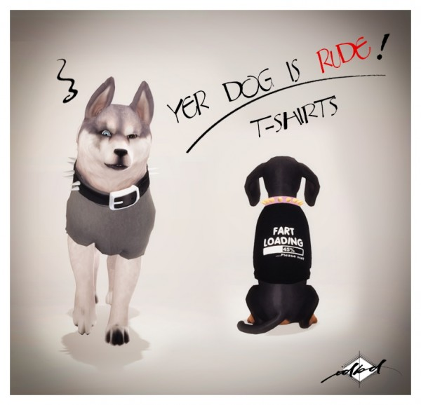 Sims 4 Designs: Yer Dog Is Rude T Shirts