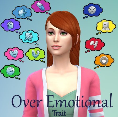 Mod The Sims: Over Emotional Trait by NekoMimi