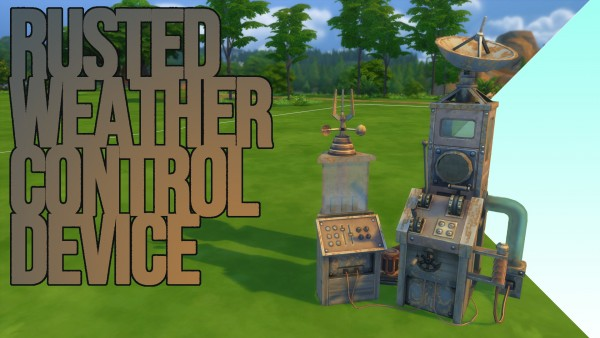 Mod The Sims: Rusted Weather Control Device by David L89