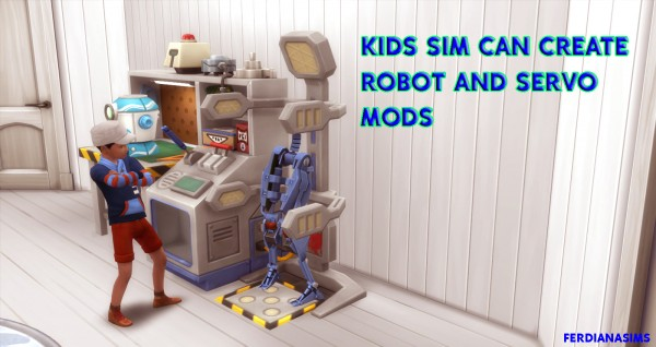 Mod The Sims: Kids Sim can Create Robot and Servo by novalpangestik