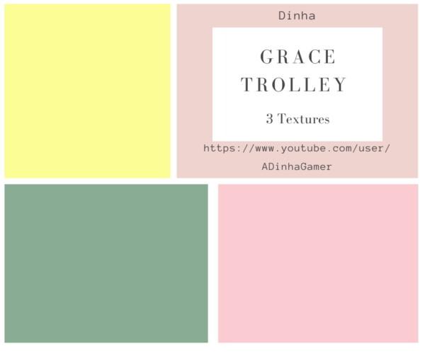 Dinha Gamer: Grace trolley
