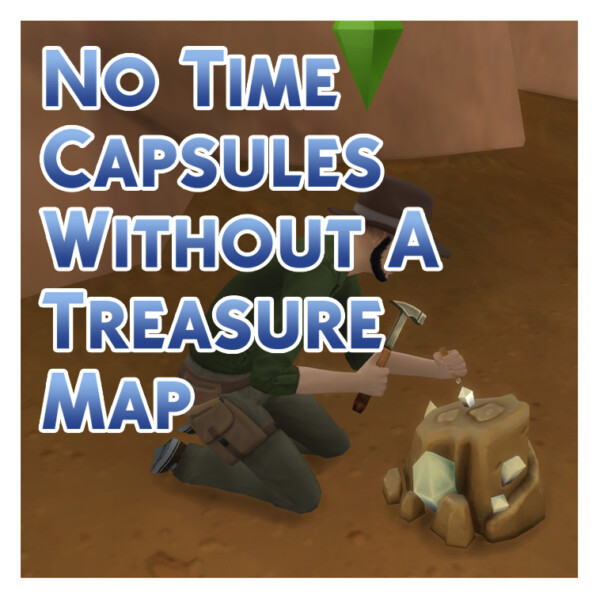 No Time Capsules Without A Treasure Map by Menaceman44 from Mod The Sims