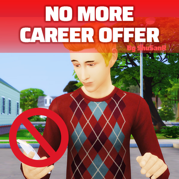 No More Career Offer Phonecall by ShuSanR from Mod The Sims