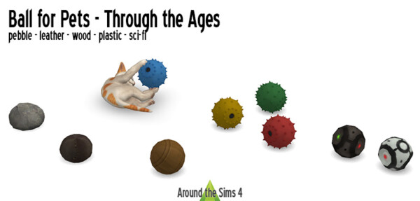 Balls for pets through the Ages from Around The Sims 4