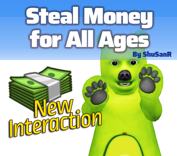 Steal Money for All Ages by ShuSanR from Mod The Sims
