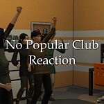 No Popular Club Reaction sims 4 cc