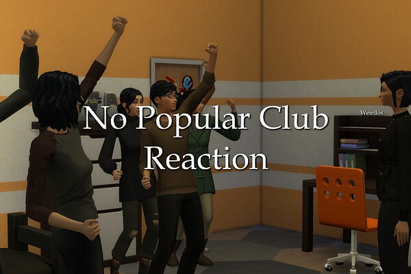 No Popular Club Reaction by lazarusinashes from Mod The Sims