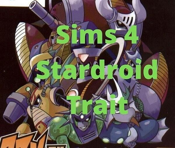 Stardroids Trait sims 4 cc
