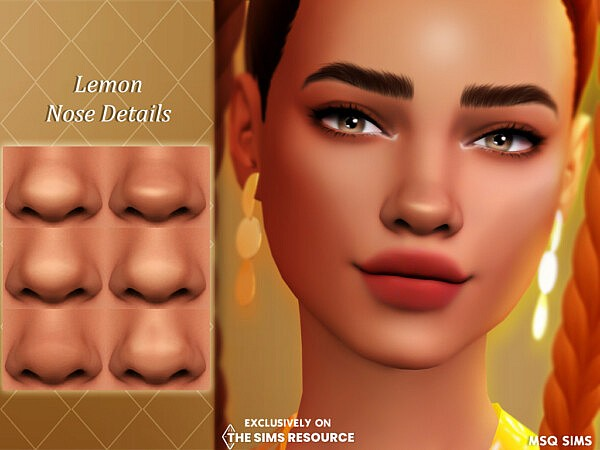Lemon Nose Details from MSQ Sims