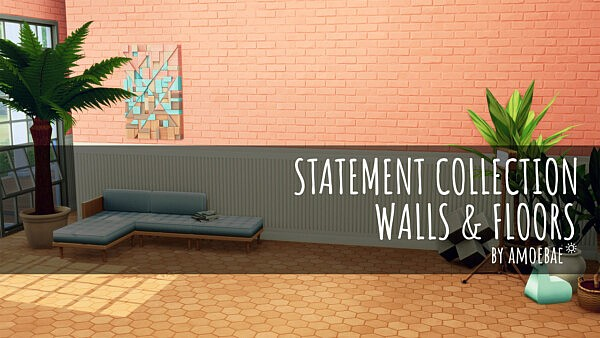 STATEMENT COLLECTION Pt 2 Walls and Floors