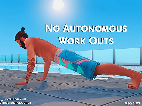 No Autonomous Work Outs Mod by MSQSIMS from TSR